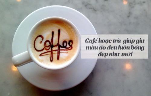 Trà và cafe giúp giữ màu cho các bộ đồ tối màu